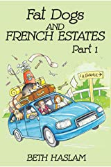 Fat Dogs and French Estates, Part 1 Kindle Edition