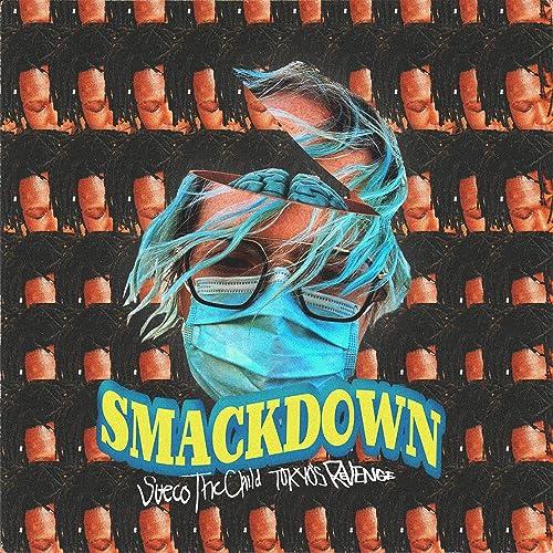 Smackdown (feat. TOKYO'S REVENGE) [Explicit]