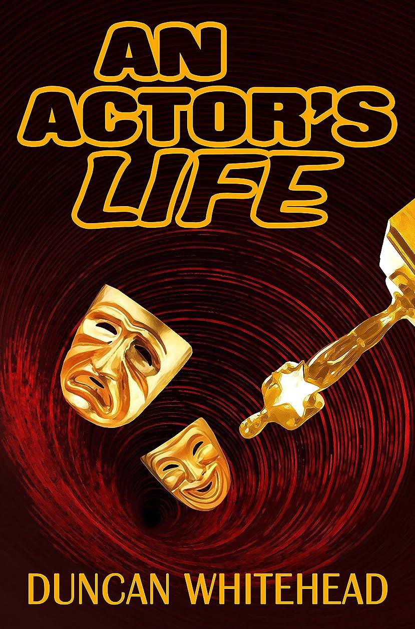 転用彼所有権An Actor's Life: A Dark Comedy (English Edition)