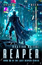 Bastion of the Reaper: A military Scifi Epic (The Last Reaper Book 10)