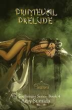 Primeval Prelude: Reverse Harem Siren Romance (Spellsinger Book 4)