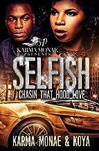 Selfish: Chasin That Hood Love (Selfish: Chasin That Hood Love  Book 1)