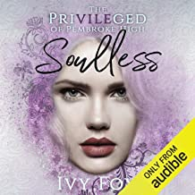Soulless: The Privileged of Pembroke High, Book 2