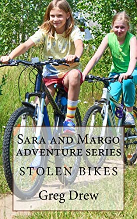 Stolen Bikes: Sara and Margo Adventure Book Series for Kids