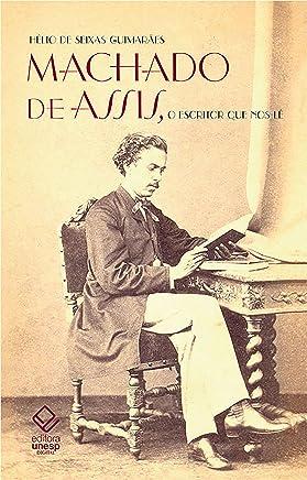 Machado de Assis, o escritor que nos lê: As figuras machadianas através da crítica e das polêmicas