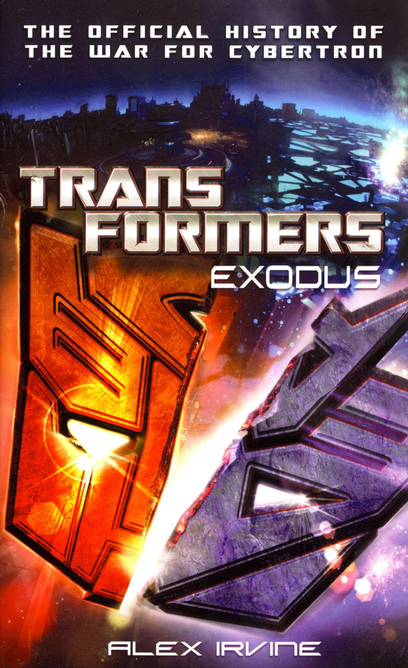 Transformers: Exodus: The Official History of the War for Cybertron (The Transformers)
