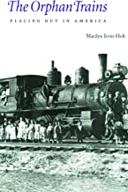 The Orphan Trains: Placing Out in America (Bison Book)