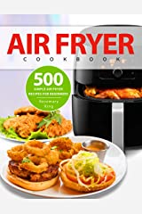 Air Fryer Cookbook: 500 Simple Air Fryer Recipes for Beginners Kindle Edition