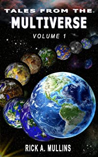 Tales From The Multiverse: Volume 1