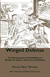 Winged Defense: The Development and Possibilities of Modern Air Power--Economic and Military (Alabama Fire Ant)