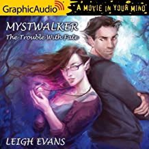 The Trouble With Fate [Dramatized Adaptation]: Mystwalker, Book 1