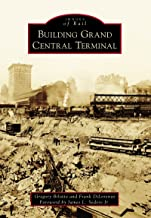 Building Grand Central Terminal (Images of Rail) (English Edition)