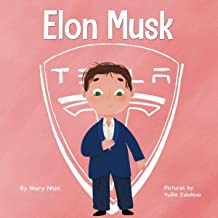 Elon Musk: A Kid's Book About Inventions: Mini Movers and Shakers, Book 3