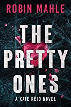 The Pretty Ones (A Kate Reid Novel Book 6)