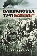 Barbarossa 1941: Reframing Hitler's Invasion of Stalin's Soviet Empire (Modern War Studies)