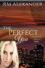 The Perfect You (The Only You, A Romantic Suspense Series Book 3)