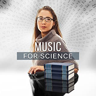 Music for Science - Helpful Sounds Water, Easier Focus, Very Cool Science, Quick Saving, Help Session