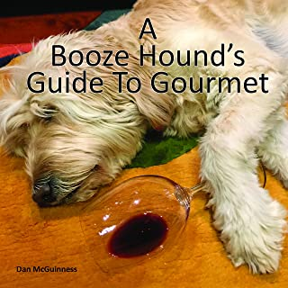 A Booze Hound's Guide To Gourmet