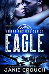 Eagle: A Single Dad, Military Romantic Suspense (Linear Tactical) Kindle Edition