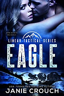 Eagle: A Linear Tactical Romantic Suspense Standalone