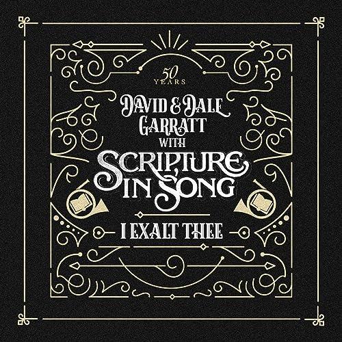 Scripture In Song - I Exalt Thee  2019