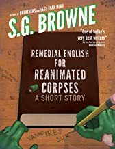 Remedial English For Reanimated Corpses: (A Short Story)
