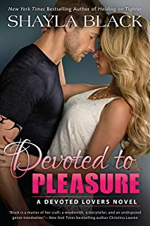 Devoted to Pleasure (A Devoted Lovers Novel Book 1)