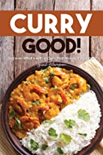Curry Good!: Discover What's with a Curry that Makes