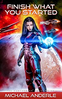 Finish What You Started (The Kurtherian Endgame Book 5)