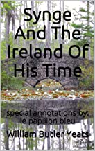 Synge And The Ireland Of His Time: special annotations by: le papillon bleu