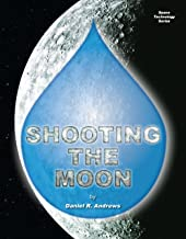 Shooting the Moon (Space Technology Series Book 24)