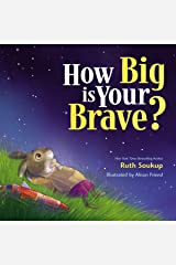 How Big Is Your Brave? Kindle Edition