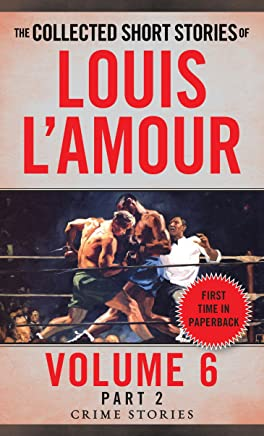 The Collected Short Stories of Louis LAmour: Crime Stories: 6