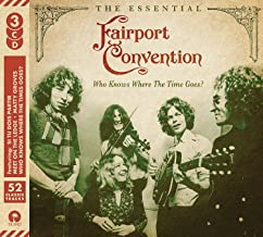 Who Knows Where The Time Goes: Essential Fairport Convention