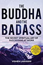 The Buddha and the Badass: Reengineering Work Culture to Unlock Happiness, Productivity, and Success