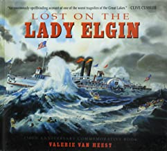 Lost on the Lady Elgin: 150th Anniversary Commemorative Book