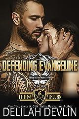 Defending Evangeline: Brotherhood Protectors World (Team Trojan Book 2) Kindle Edition