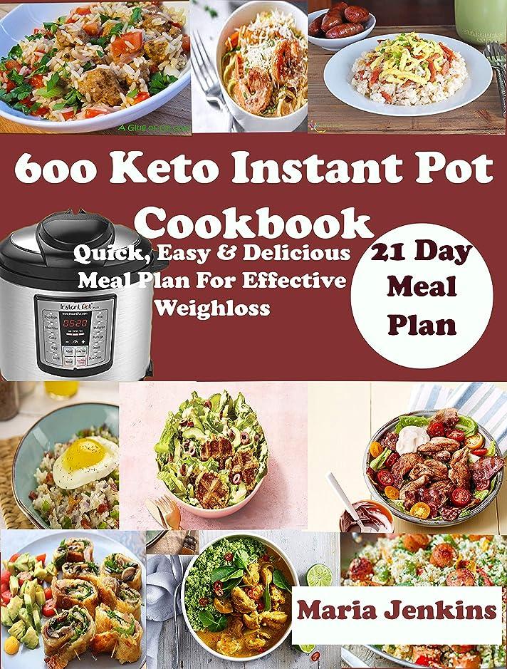 海軍プライバシー航空機600 Keto Instant pot Cookbook: Quick, Easy and delicious Meal Plan For Effective weightloss (English Edition)