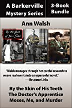 The Barkerville Mysteries 3-Book Bundle: By the Skin of His Teeth / Moses, Me, and Murder / The Doctor's Apprentice (A Barkerville Mystery)