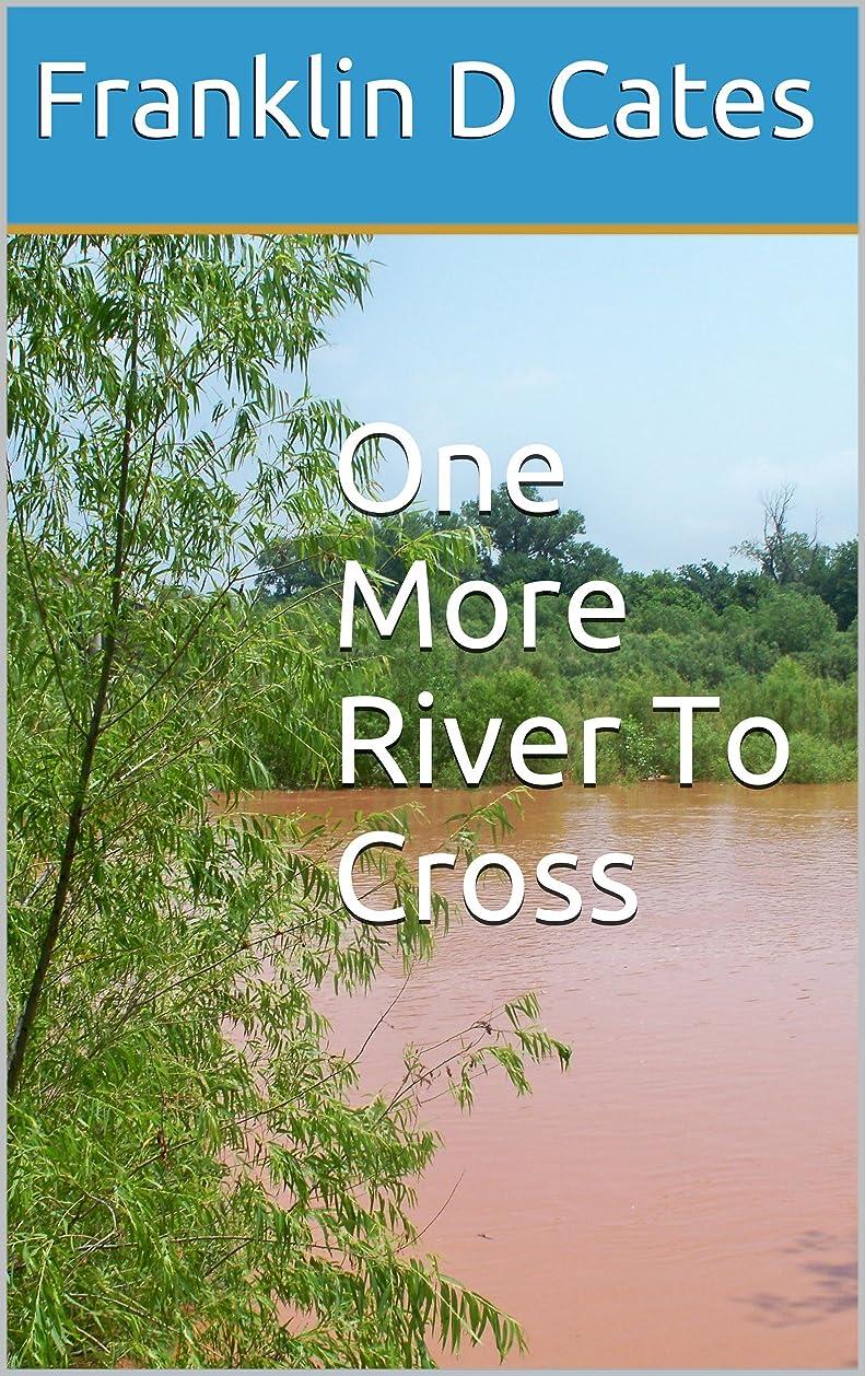 雑種目立つ挨拶One More River To Cross (English Edition)