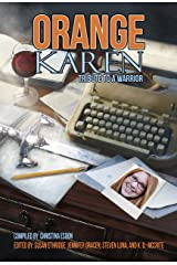 Orange Karen: Tribute to a Warrior Kindle Edition