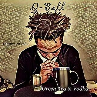 Green Tea & Vodka [Explicit]