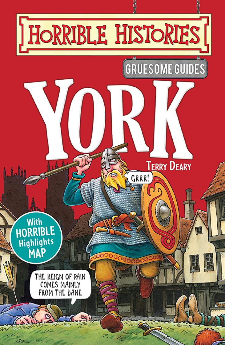 尊敬恥ずかしい壮大なHorrible Histories Gruesome Guides: York (English Edition)