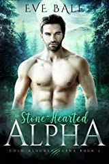 Stone-Hearted Alpha: A Wolf Shifter Romance (Cold-Blooded Alpha Book 3) (English Edition) Format Kindle