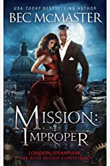 Mission: Improper (London Steampunk: The Blue Blood Conspiracy Book 1) Kindle Edition