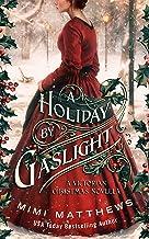 A Holiday By Gaslight: A Victorian Christmas Novella (English Edition)