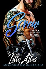 Screw: A Hell's Handlers/No Prisoners Crossover (Hell's Handlers MC Book 8) Kindle Edition