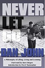 Never Let Go: A Philosophy of Lifting, Living and Learning (English Edition) Format Kindle