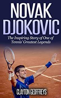 Novak Djokovic: The Inspiring Story of One of Tennis' Greatest Legends (Tennis Biography Books)