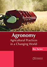 Agronomy: Agricultural Practices in a Changing World